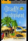 A Deadly Development (Hang Ten Australian Cozy Mystery Book 2)