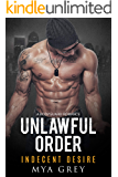 Unlawful Orders - A Bodyguard -to- Lovers Romance: Indecent Desire