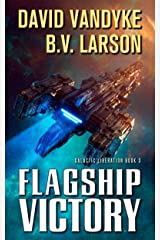 Flagship Victory (Galactic Liberation Book 3) Kindle Edition
