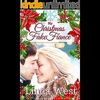 My Christmas Fake Fiance: A Feel Good, Small Town, Christmas Romance