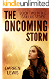 The Oncoming Storm (The Baiulus Series Book 2) (English Edition)