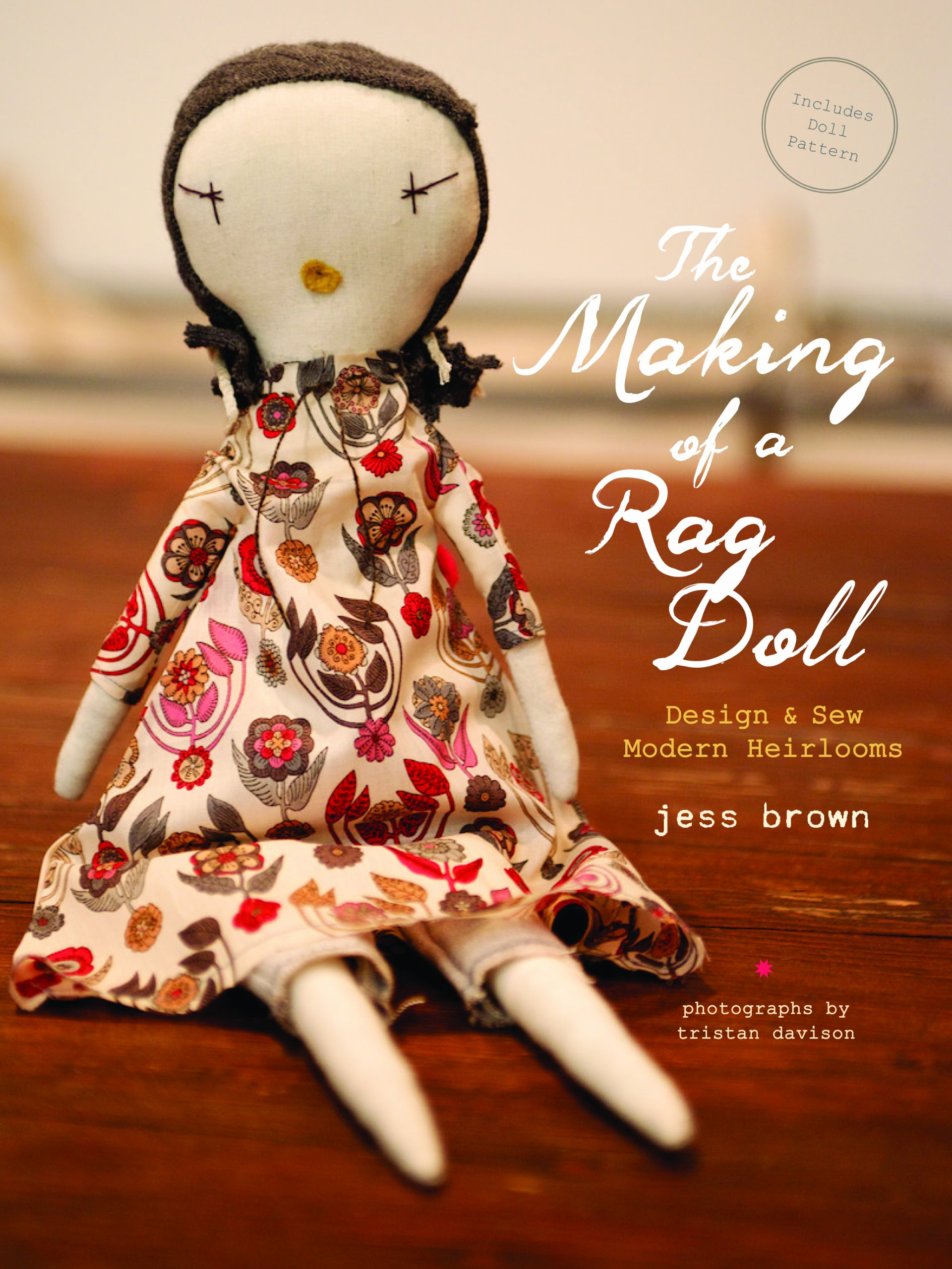 Read Online The Making of a Rag Doll: Design & Sew Modern Heirlooms pdf epub