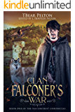 Clan Falconer's War: Book One of the Falconcrest Chronicles (The Chronicles of Falconcrest 1)