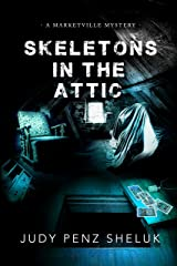Skeletons in the Attic: A Marketville Mystery (Marketville Mysteries Book 1)