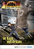 Maddrax 472 - Science-Fiction-Serie: Im Auge des Orkans (German Edition)