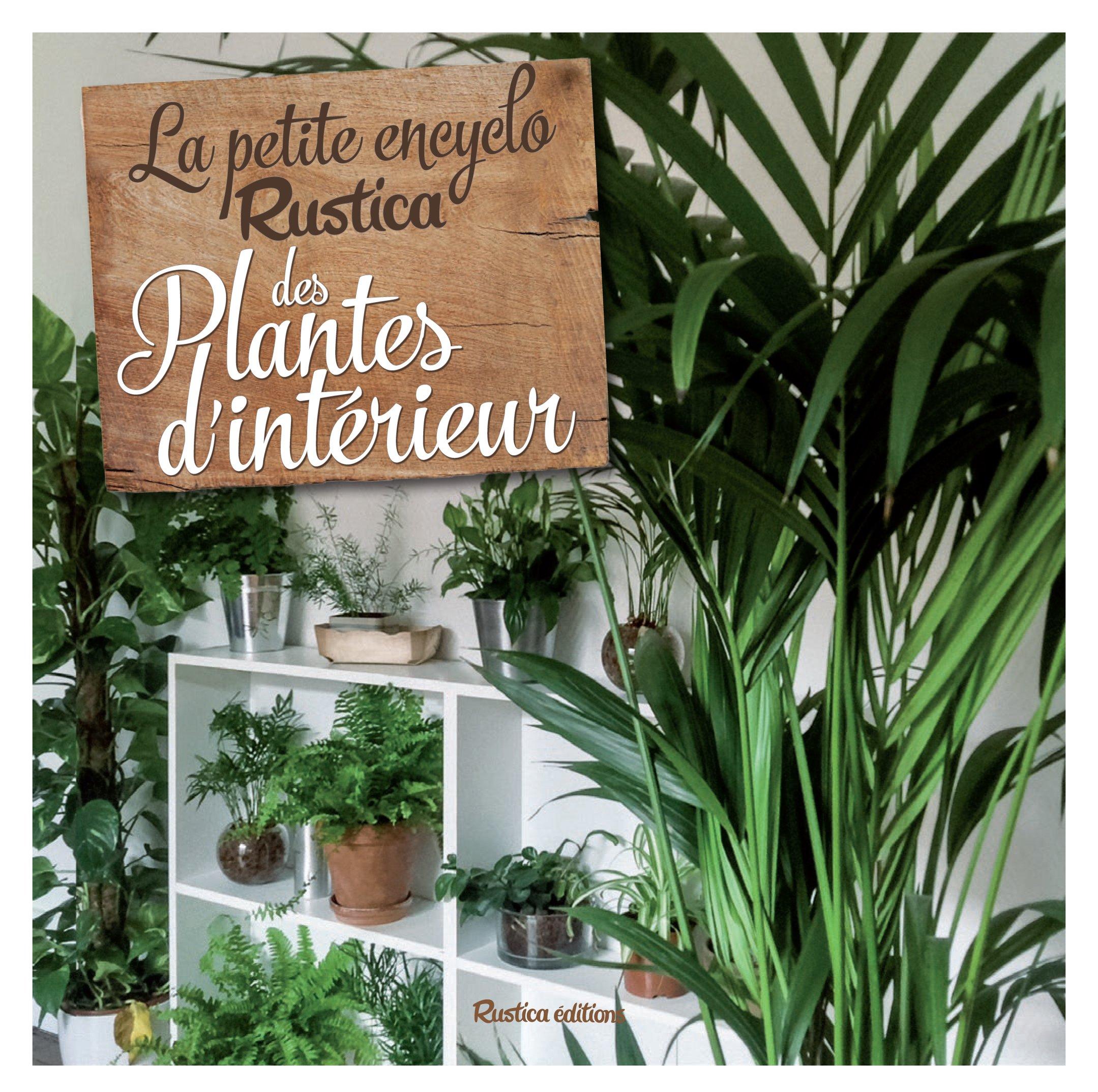 f25abd9ba708 Amazon.fr - La petite Encyclo Rustica des plantes d intérieur - Valérie  Garnaud - Livres