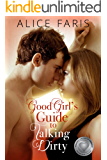Good Girl's Guide to Talking Dirty (Girl's Guide to Love Book 1)