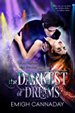 The Darkest of Dreams: Dark Fantasy Paranormal Romance (The Annika Brisby Series Book 4)