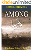 Among Us: A Dystopian Adventure (BOUND Book 2)