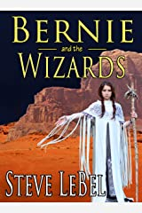 The Universe Builders: Bernie and the Wizards: epic fantasy / science fiction for young adults Kindle Edition