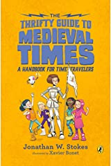 The Thrifty Guide to Medieval Times: A Handbook for Time Travelers (The Thrifty Guides) Kindle Edition