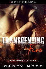 Transcending Fire (New World Bikers Book 1) Kindle Edition
