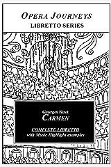 Bizet's CARMEN: Libretto (Opera Journeys Libretto Series) Kindle Edition