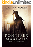 Pontifex Maximus: Now The End Begins - A Conspiracy Thriller (English Edition)