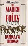 The March of Folly: From Troy to Vietnam (Abacus Books)