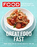 Everyday Food: Great Food Fast: 250 Recipes for Easy, Delicious Meals All Year Long