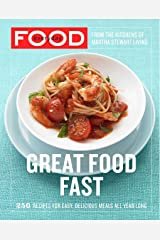 Everyday Food: Great Food Fast: 250 Recipes for Easy, Delicious Meals All Year Long: A Cookbook Paperback