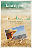 And It Was Beautiful: Celebrating Life in the Midst of the Long Good-Bye (English Edition)