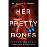 Her Pretty Bones: A completely addictive crime thriller with nail-biting suspense (Detective Gina Harte Book 3)
