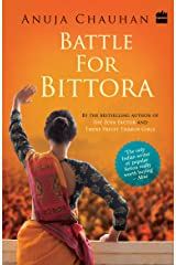 Battle For Bittora : The Story Of India's Most Passionate LokSabha Contest Paperback