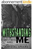 Withstanding Me (Breakneck series Book 2) (English Edition)