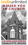 Missed You In Church: A Hunter Jones Mystery