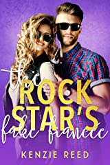 The Rock Star's Fake Fiancée (A Second Chance at Love Romantic Comedy) (Fake It Till You Make It Book 3) Kindle Edition
