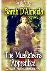 The Musketeer's Apprentice (Musketeers Mysteries Book 3) Kindle Edition