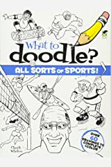 What to Doodle? All Sorts of Sports! (Dover Doodle Books) Paperback