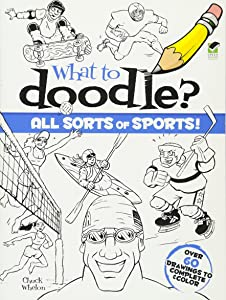 What to Doodle? All Sorts of Sports! (Dover Doodle Books)
