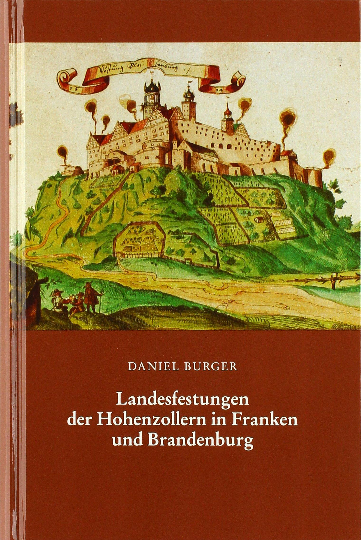Landesfestungen der Hohenzollern in Franken und Brandenburg (Die Plassenburg)
