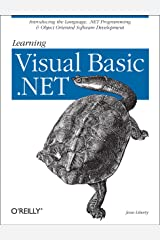 Learning Visual Basic .NET: Introducing the Language, .NET Programming & Object Oriented Software Development Kindle Edition