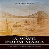 A Wave from Mama: The Slavery and Beyond Series, Book 2