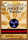 Samurai's Apprentice 4: Samurai Master