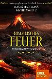 Himmlisches Feuer: Magus Magellans Gezeitenwelt – 2 –