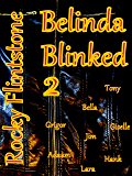 Belinda Blinked; 2 The continuing story of, dripping sex, passion and big business deals.: Keep following the sexiest sales girl in business as she earns ... removing her silk blouse. (English Edition)