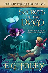 Secrets of the Deep (The Gryphon Chronicles, Book 5) Kindle Edition