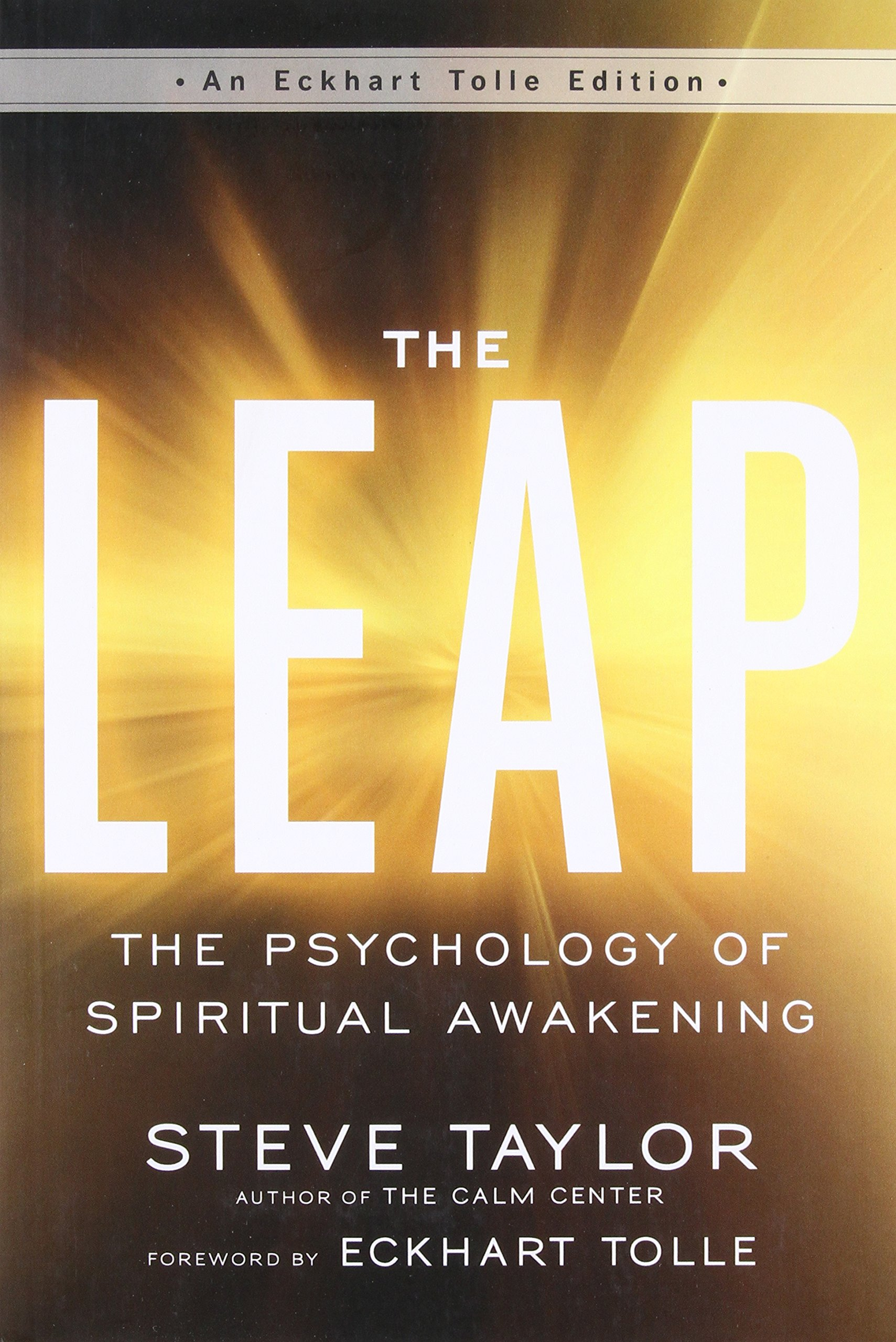 The Leap: The Psychology of Spiritual Awakening (An Eckhart