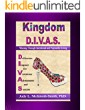 Kingdom D.I.V.A.S.:  Winning Through Intentional and Purposeful Living