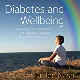 Diabetes and Wellbeing: Managing the Psychological and Emotional Challenges of Diabetes, Types 1 and 2