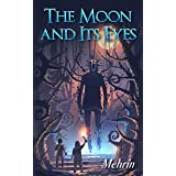 The Moon and Its Eyes: (Cain's Song #1)