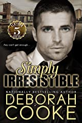Simply Irresistible (Flatiron Five Book 1) Kindle Edition