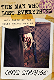 The Man Who Lost Everything (Miles Franco Book 3)