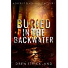Buried in the Backwater: A gripping murder mystery crime thriller (A Sheriff Elven Hallie Mystery Book 1)
