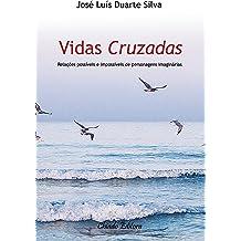 Vidas Cruzadas - Relações possíveis e impossíveis de personagens imaginárias (Portuguese Edition) May 1, 2015