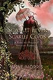 Scarlet Fever and Scarlet Coats: A Pride and Prejudice Variation