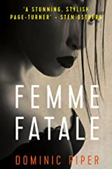 Femme Fatale: a smart, sexy detective thriller that keeps you glued to the pages (PI Daniel Beckett Series) Kindle Edition