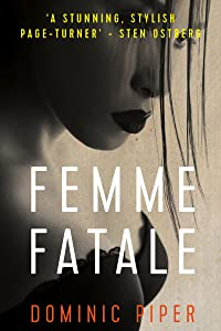 Femme Fatale: a smart, sexy detective thriller that keeps you glued to the pages (PI Daniel Beckett Series)