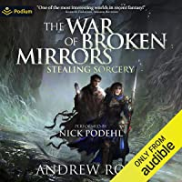 Stealing Sorcery: The War of Broken Mirrors, Book 2