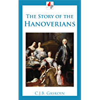 The Story of the Hanoverians (Illustrated)